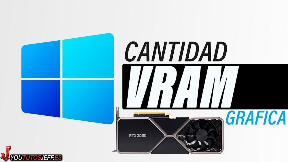Saber Cuanta VRAM Tiene Mi PC WINDOWS 11