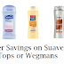 Tops Markets & Wegmans: Cheap Suave with coupons