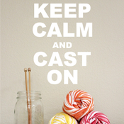 Keep Calm and Cast On, knitting quote