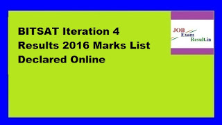 BITSAT Iteration 4 Results 2016 Marks List Declared Online