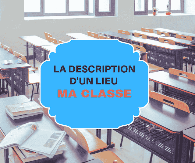 La description d'un lieu - Ma classe
