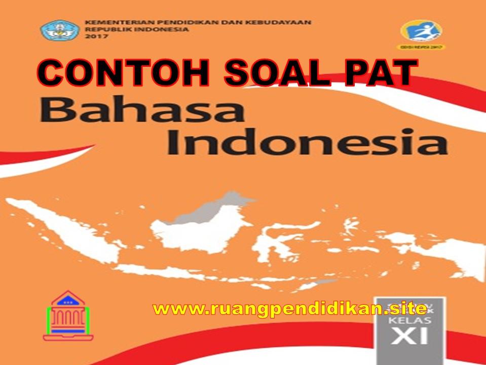 Soal Dan Jawaban PAT Bahasa Indonesia Kelas 11