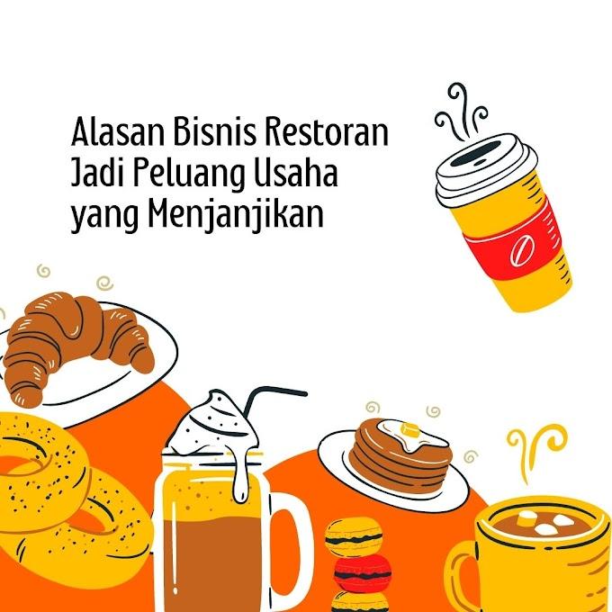 Alasan Bisnis Restoran Jadi Peluang Usaha yang Menjanjikan