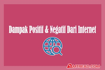 Dampak Positif dan Negatif Dari Internet Terhadap Kehidupan