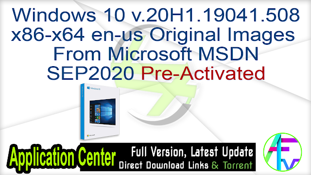 Windows 10 v.20H1.19041.508 x86-x64 en-us Original Images From Microsoft MSDN SEP2020 Pre-Activated