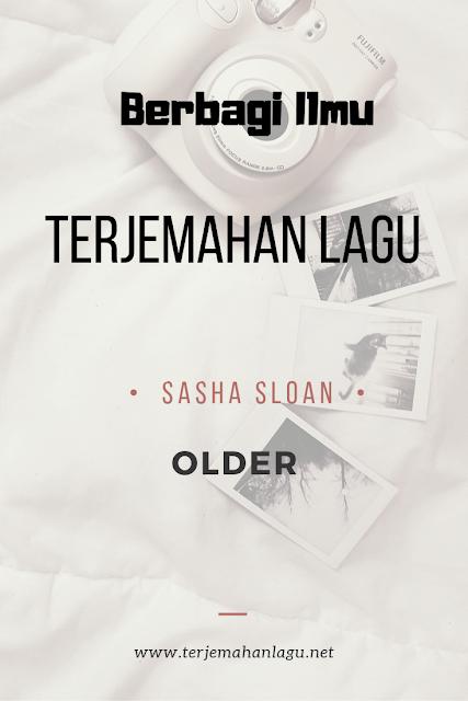 Terjemahan Lagu Sasha Sloan - Older