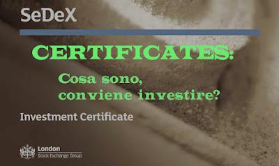 Certificates cosa sono conviene comprare i certificati di investimento?