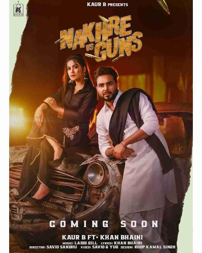 Nakhre vs Guns Lyrics in English - Kaurb B ft Khan Bhaini New Punjabi Song 2020
