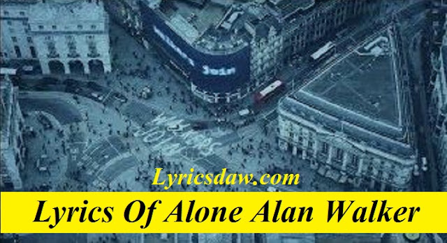 Lyrics Of Alone Alan Walker