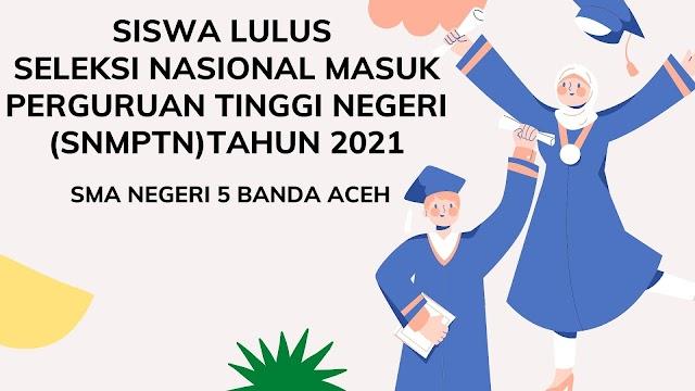 SISWA SMAN 5 BANDA ACEH LULUS SNMPTN 2021