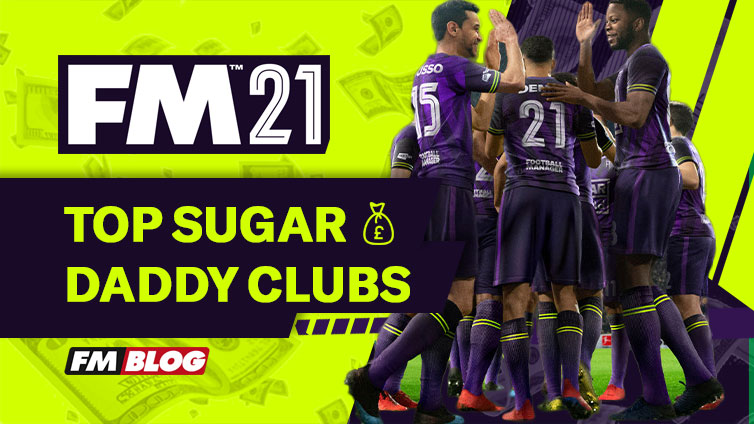 Top 5 Football Manager 2021 Sugar Daddy Clubs | Richest Clubs in FM21