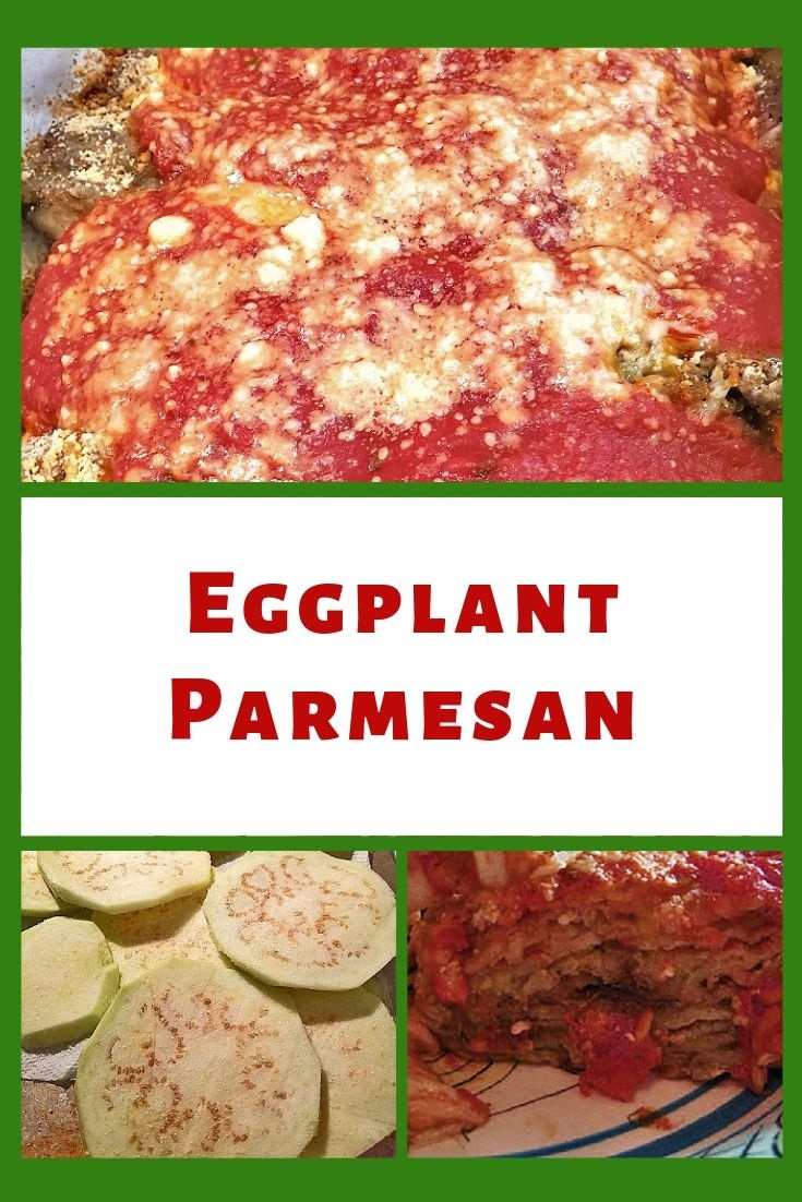 this is a pin for later eggplant parmesan recipe from my grandmother. It has tomato sauce Parmesan cheese and mozzarella melted on top.