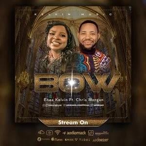DOWNLOAD SONG: Enea Kelvin Ft. Chris Morgan Bow [Mp3, Lyrics, Video]