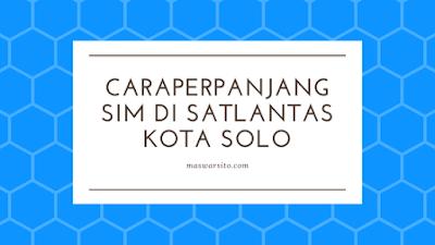 Cara Mudah Memperpanjang SIM di Satlantas Kota Surakarta