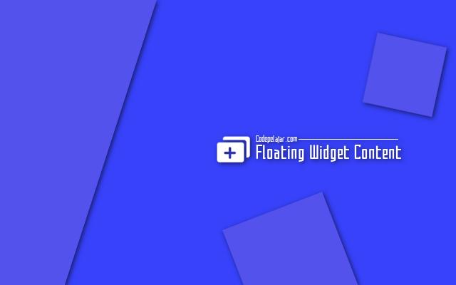 Cara Membuat Floating Widget Content di Blogger