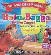 Seri Cerita Rakyat Nusantara – Batu Bagga, Princess Tangguk (Cerita Dari Sulawesi Barat) – Bilingual Full Collor