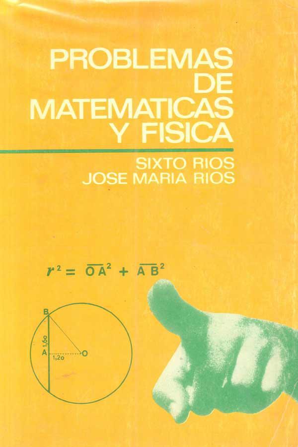 Problemas de Matemáticas y Física – Sixto Ríos