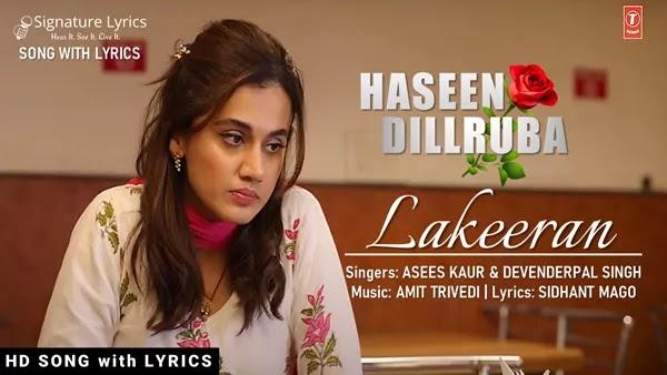 Lakeeran Lyrics - Haseen Dillruba - Asees Kaur & Devenderpal Singh