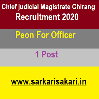Chief judicial Magistrate Chirang Recruitment 2020 - Peon For Officer