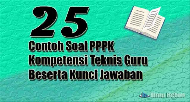 25 Contoh Soal PPPK Kompetensi Teknis Guru Beserta Kunci Jawaban