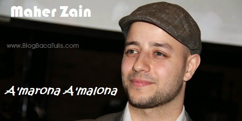 Video/Mp3 Dan Lirik Lagu Maher Zain-A'marona A'malona
