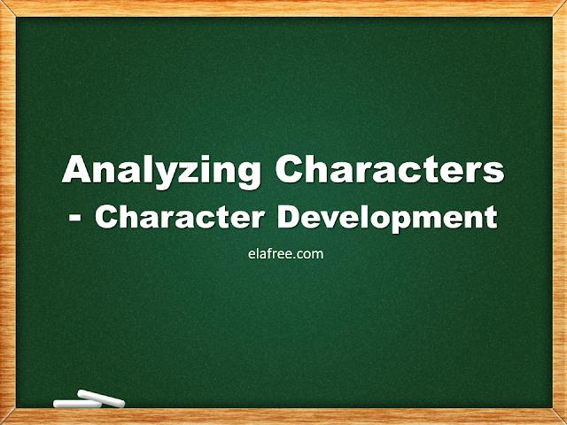 Analyzing Characters - Character Development