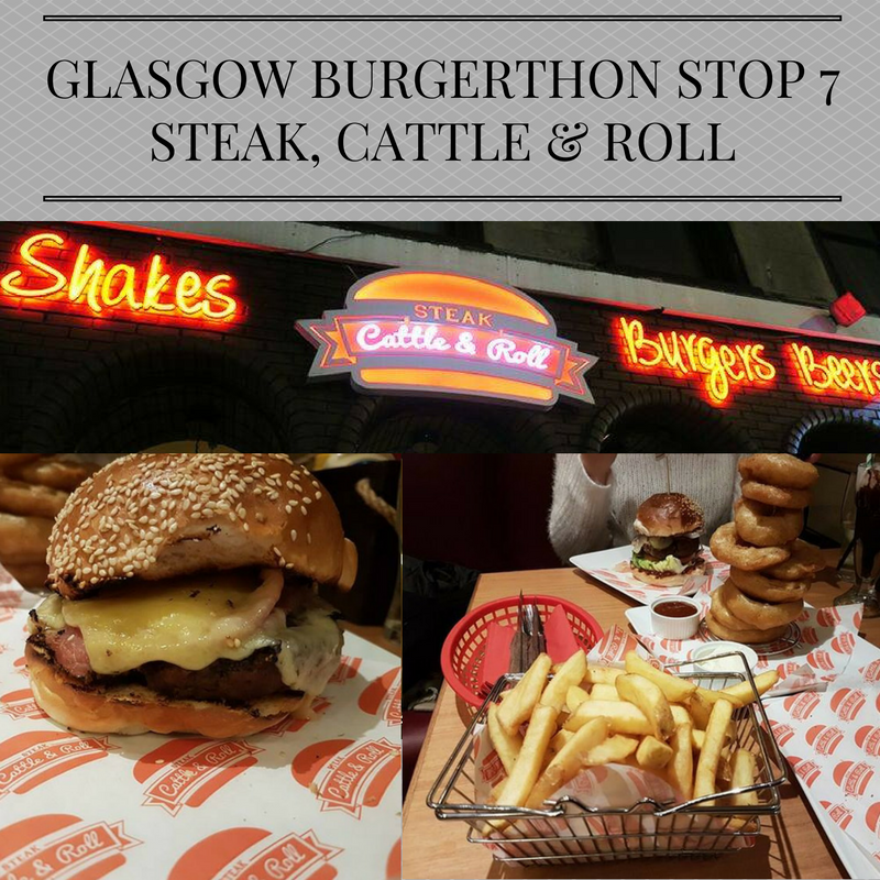 Stop 8 of the Burgerthon at Glasgows Steak, Cattle & Roll - a search for Glasgow best burger. | Wasted Little PJ Scottish Male Lifestyle Blog