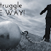 how to learn the struggle of your life or way !