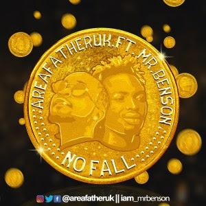 [Music] AreaFatherUK -  No Fall ft. Mr Benson