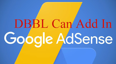 how can add DBBL in google adsense, add DBBL in google adsense, you can add DBBL in google adsense, add DBBL in adsense,