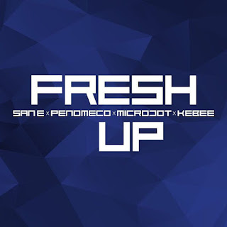 Lirik Lagu San E, Penomeco, Microdot & Kebee - Fresh Up Lyrics