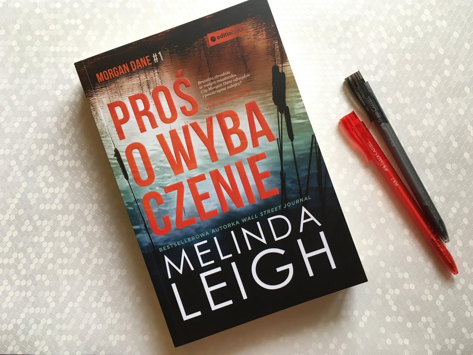 """Każdy skrywa tajemnicę, czyli recenzja kryminału Melindy Leigh """"Proś o wybaczenie""""."""