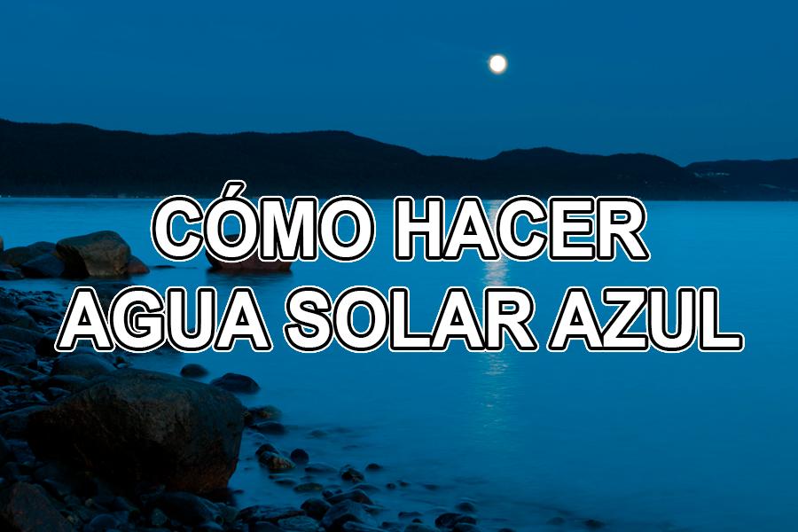 Cómo preparar el Agua Solar Azul