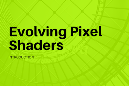 Evolving Pixel Shaders: Introduction