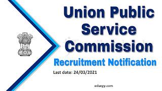 Union Public Service Commission (UPSC) Recruitment Posts 2021.
