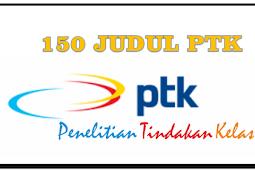 150 Judul PTK (Penelitian Tindakan Kelas) Lengkap