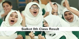 Sialkot 8th Class Result 2018 PEC - BISE Sialkot Board Results Announced Today