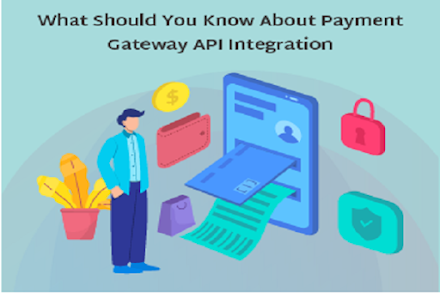 What Should You Know About Payment Gateway API Integration?