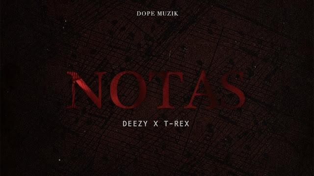 Deezy ft. T-Rex - Notas (Rap) (Prod. D_AyBeatz) Download Mp3