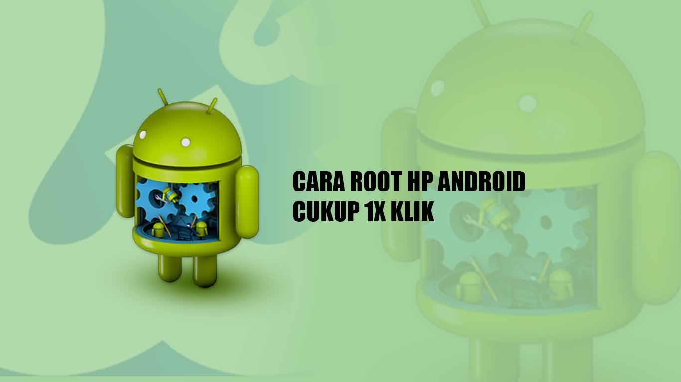 cara root hp android dengan mudah sekali klik