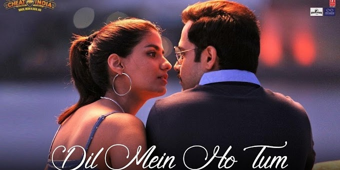 Download Dil Mein Ho Tum - Why Cheat India Full HD Video