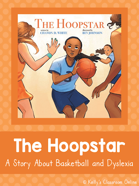 The Hoopstar by Chavon D. White: Learn about dyslexia and character traits with The Hoopstar by Chavon D. White. A girl has dyslexia but it doesn't stop her from doing well at school and from playing basketball! #kellysclassroomonline
