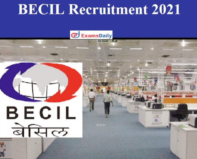 BECIL Supervisor Recruitment 2021 Out – 100+ JE & other Vacancies 2021 apply now.