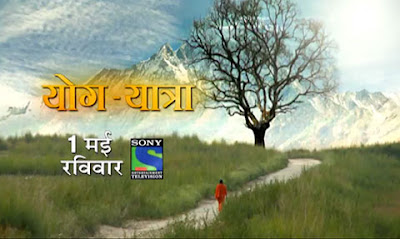 'Yoga Yatra' Sony Tv Upcoming Show Wiki Plot,Cast,Timing,Promo,Ramdev Biopic