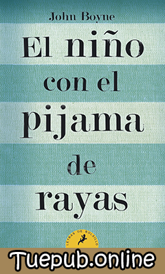 Descargar El niño con el pijama de rayas - John Boyne [PDF] [EPUB]