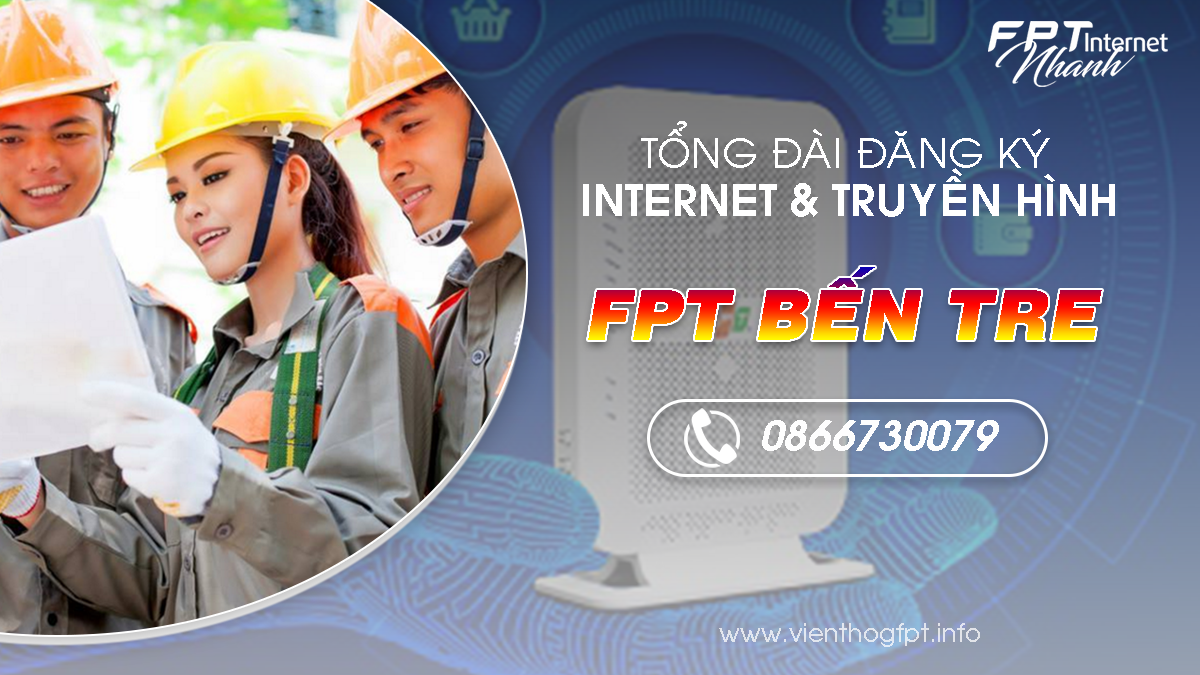 Đăng ký Internet FPT Bến Tre - Miễn phí Modem Wifi