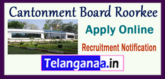 Cantonment Board Roorkee Recruitment Notification 2017 Apply