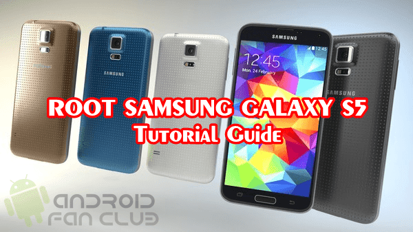How To Root Samsung Galaxy S5 - All Variants - Step by Step Easy Tutorial Guide