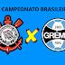 Grêmio x Corinthians - Veja Onde Assistir Ao Vivo | Brasileirão Série A | 28/08/2021
