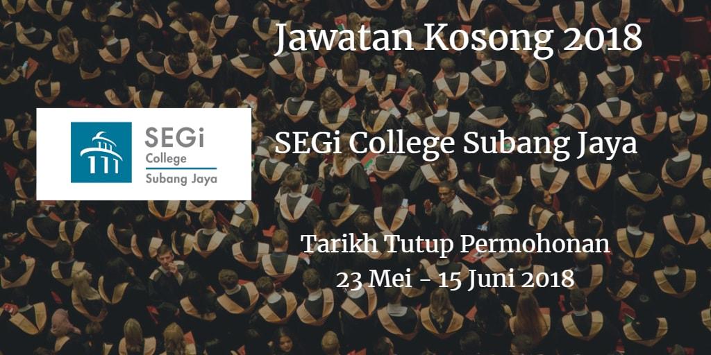 Jawatan Kosong SEGi College Subang Jaya 23 Mei - 15 Juni 2018